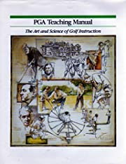 PGA Teaching Manual: The Art and Science of…
