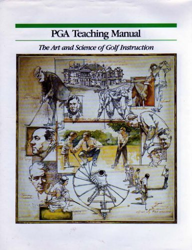 Pga Teaching Manual  The Art And Science Of Golf Instruction