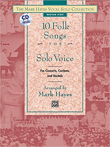 Rapidshare lataa ebook shigley The Mark Hayes Vocal Solo Collection -- 10 Folk Songs for Solo Voice: For Concerts, Contests, and Recitals (Medium Low Voice), Book & CD 0739023934 in Finnish ePub