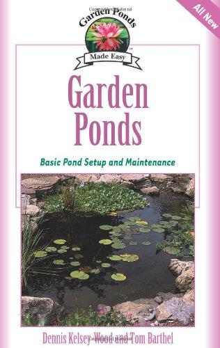Garden Ponds: Basic Pond Setup And Maintenance (Garden Ponds Made Easy)