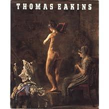 Thomas Eakins: Artist of Philadelphia