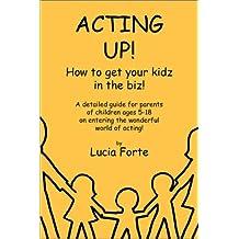 Acting Up! How to get your kidz in the biz!