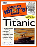 Complete Idiot's Guide to Titanic, Jay Stevenson and Alpha Team, 0028627121