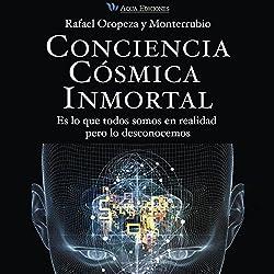 Conciencia Cósmica Inmortal [Immortal Cosmic Consciousness]