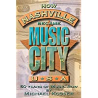 How Nashville Became Music City, U.S.A.: 50 Years of Music Row (Book and CD)