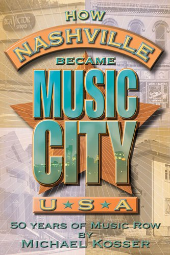 How Nashville Became Music New Zealand urban area, U.S.A.: 50 Years of Music Row (Book and CD)