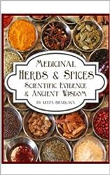 Medicinal Herbs & Spices: Scientific Evidence & Ancient Wisdom (English Edition)