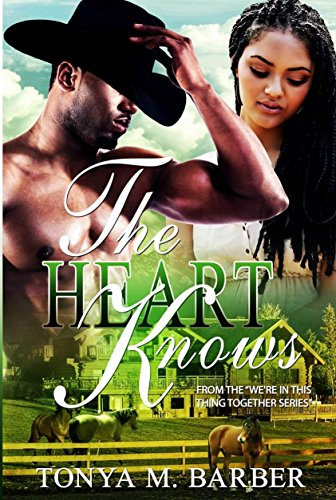Books : The Heart Knows (We're In This Thing Together Book 2)