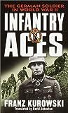 Infantry Aces, Franz Kurowski, 0345451945
