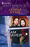 Dream Weaver, Jenna Ryan, 0373229224