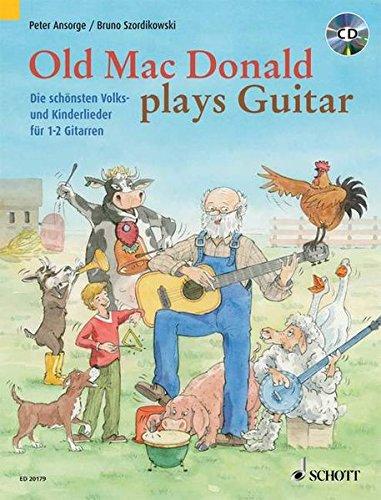 old-mac-donald-plays-guitar-die-schnsten-volks-und-kinderlieder-1-2-gitarren-ausgabe-mit-cd