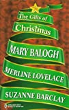The Gifts of Christmas, Mary Balogh and Merline Lovelace, 0373833725