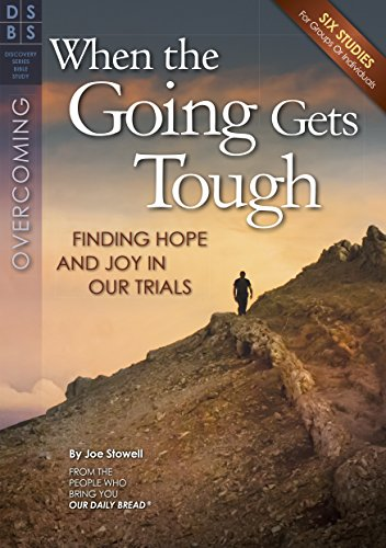 When the Going Gets Tough: Finding Hope and Joy in Our Trials (Discovery Series Bible Study)