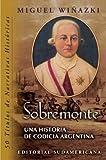 img - for Sobremonte: Una Historia de Codicia Argentina (Spanish Edition) book / textbook / text book