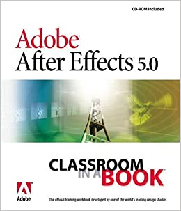 Adobe After Effects 3.1 Classroom in a Book