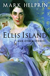 Ellis Island And Other Stories Mark Helprin
