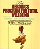 The Aerobics Program for Total Well-Being, Kenneth H. Cooper, 0553344226