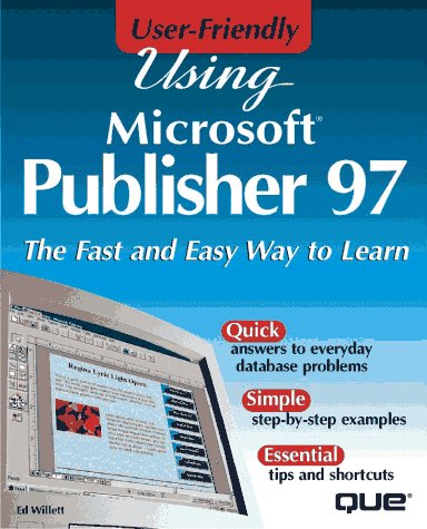 Using Microsoft Publisher 97 User Friendly Willett Edward 9780789712202 Amazon Com Books