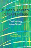 img - for Humanitarian Intervention: The Evolving Asian Debate book / textbook / text book
