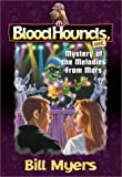 img - for Mystery of the Melodies from Mars (Bloodhounds, Inc. #11) book / textbook / text book