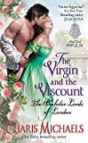 The Virgin and the Viscount: The Bachelor Lords of London