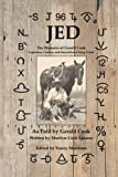 img - for Jed: The Memoirs of Gerald Cook, Legendary Cowboy and Storyteller of Deep Creek book / textbook / text book