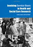 Involving Service Users in Health and Social Care Research, , 0415346460