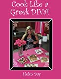 Cook Like a Greek Diva, Helen Day, 1477461183