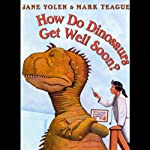 How Do Dinosaurs Get Well Soon? | Jane Yolen