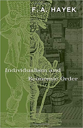 Individualism and economic order. [Essays]