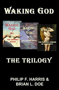 Waking God: The Trilogy by [Harris, Philip F., Doe, Brian L.]