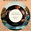 My Life in Middlemarch Audiobook by Rebecca Mead Narrated by Kate Reading