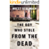 The Boy Who Stole from the Dead (The Nadia Tesla Series Book 2)