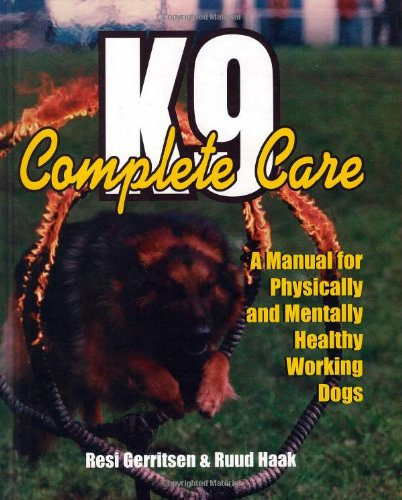 k9-complete-care-a-manual-for-physically-and-mentally-healthy-working-dogs