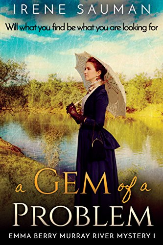 A Gem of a Problem (Emma Berry Murray River Mystery Book 1) by [Sauman, Irene]