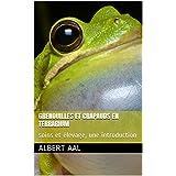 Grenouilles et crapauds en terrarium: soins et élevage, une introduction (French Edition)