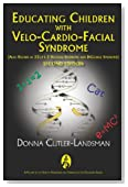Educating Children with Velo-Cardio-Facial Syndrome (Also Known as 22q11.2 Deletion Syndrome and DiGeorge Syndrome) (Genetic Syndromes and Communication Disorders)