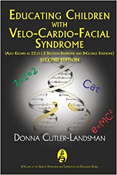 Book Educating Children With Velo-Cardio-Facial Syndrome (Also Known As 22q11.2 Deletion Syndrome and Digeorge Syndrome) (Genetic Syndromes and Communication Disorders)