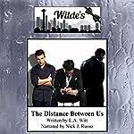 The Distance Between Us: Wilde's Book 2 | L.A. Witt