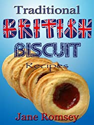 Traditional British Biscuit Recipes (Traditional British Recipes Book 4) (English Edition)