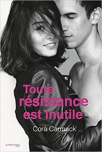 Cora Carmack (2016) - Toute résistance est inutile