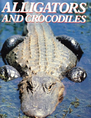 Alligators and Crocodiles (Great Creatures of the World)