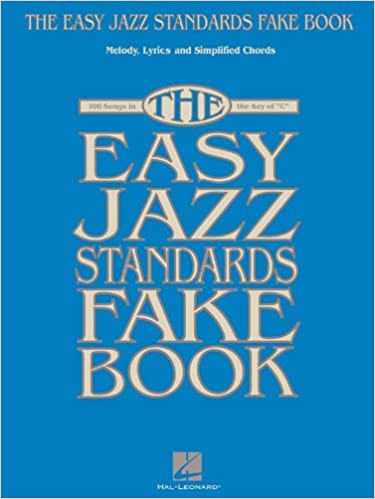 The Easy Jazz Standards Fake Book 100 Songs In The Key Of C Hal