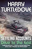 Settling Accounts: Drive to the East by Harry Turtledove (2005-10-10)