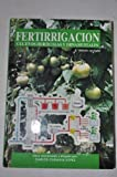img - for Fertirrigacion Cultivos Horticolas y Ornamentales (Spanish Edition) book / textbook / text book