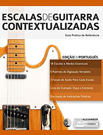 Escalas de Guitarra Contextualizadas: Domine e Aplique Cada Escala ...