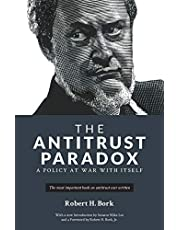 The Antitrust Paradox: A Policy at War With Itself