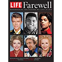 LIFE Farewell: Remembering the Friends we Lost in 2016