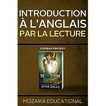Introduction à l'anglais par la lecture d'urban fantasy (French Edition)