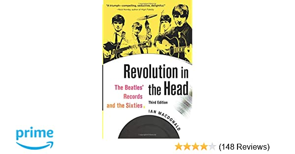 Revolution in the Head: Ian MacDonald: 9781556527333: Amazon com: Books
